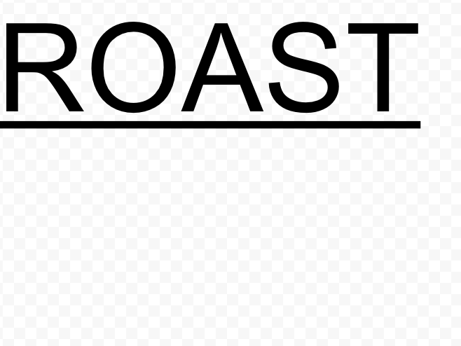 Anonymous Roast Session